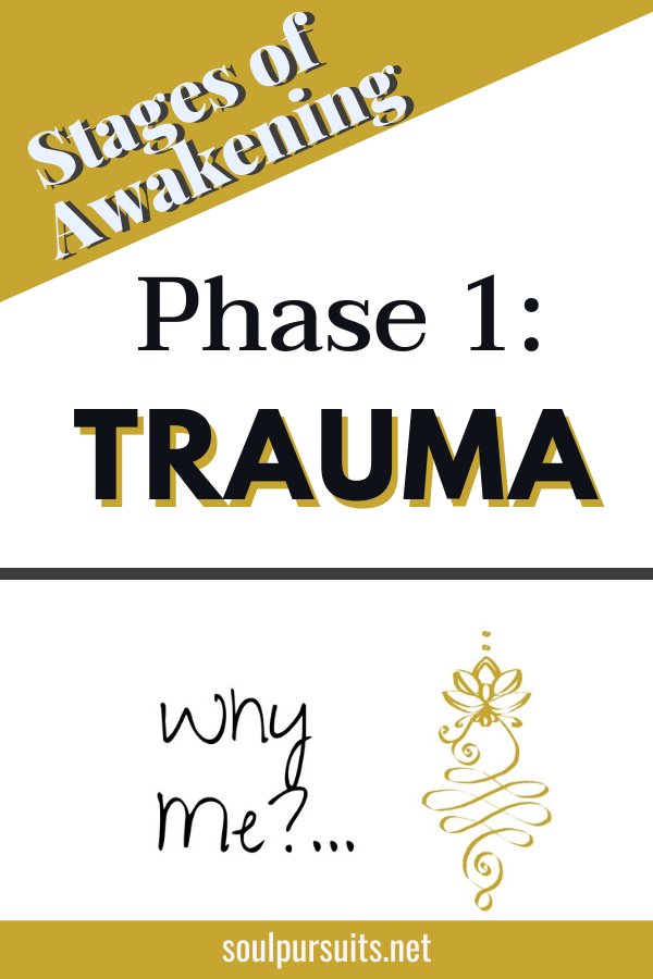 The stages of spiritual awakening. Stage 1: Trauma. This is the Why Me Phase. Psychic, intuitive healer, Reiki Healer