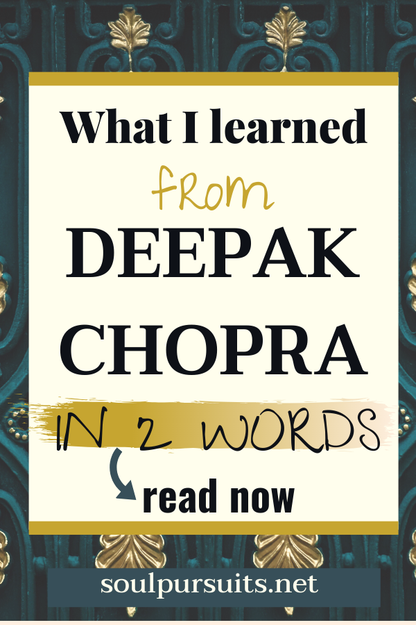 What I learned at Deepak Chopra's Seduction of the Spirit retreat can be boiled down into 2 word.